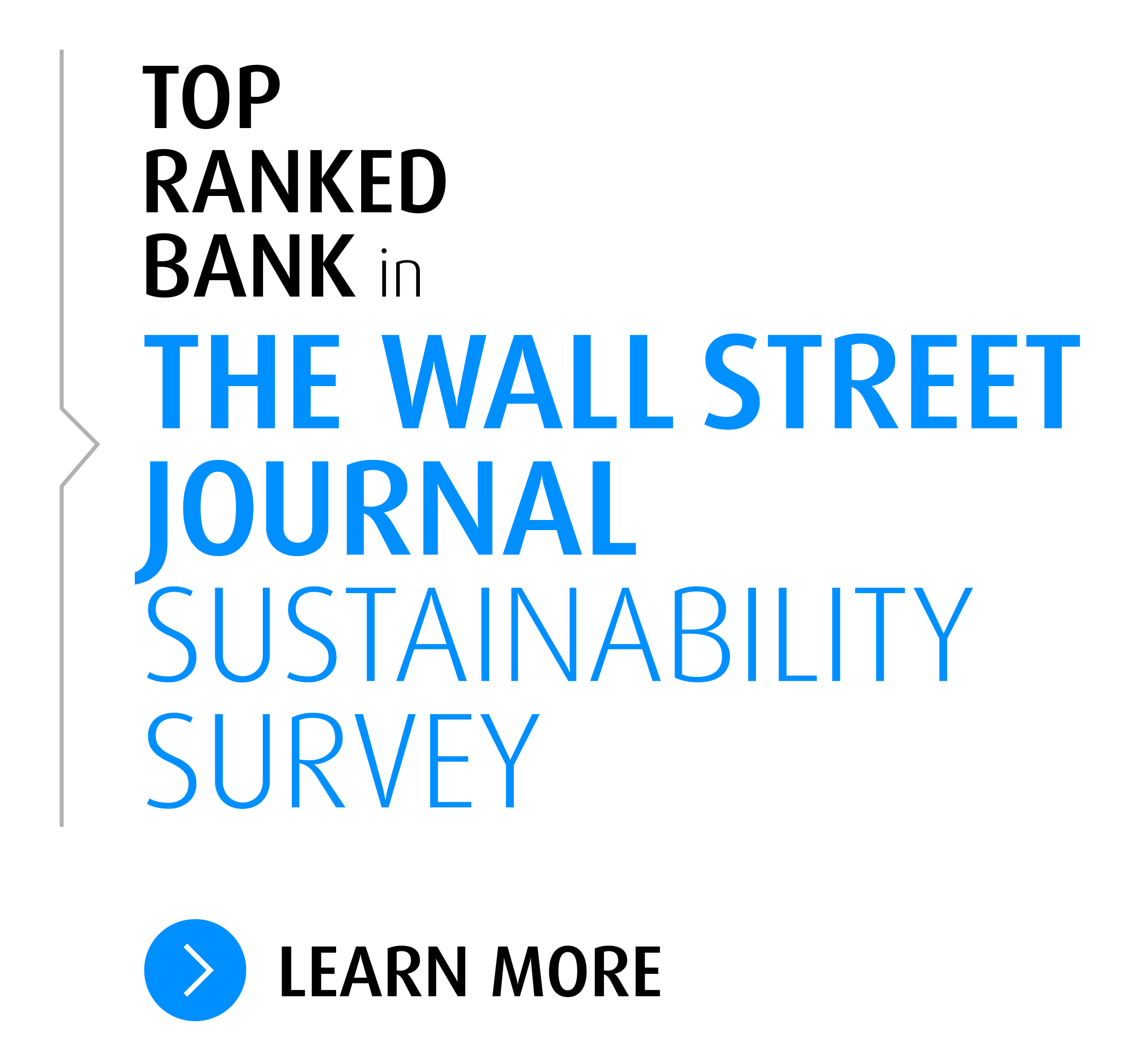 Top Rank Bank in The Wall Street Journal Sustainability Survey. Learn More Here.